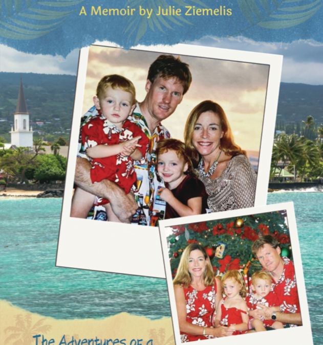New Memoir About Our First Adventure Filled Year on Hawaii Island Launches