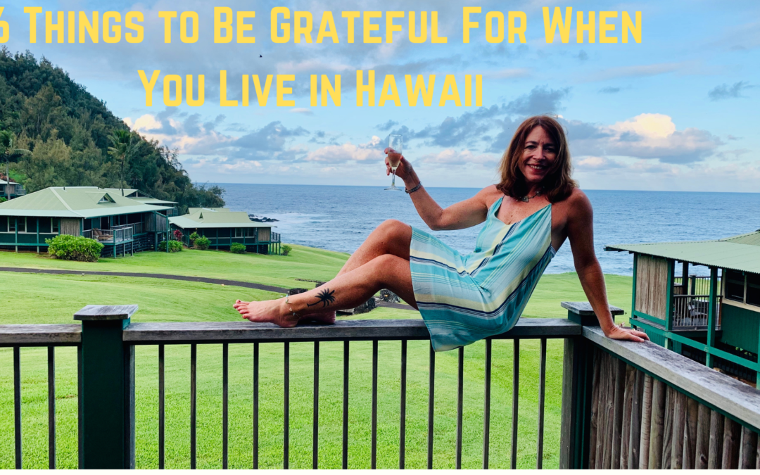 6 Things to Be Grateful For When You Live in Hawaii