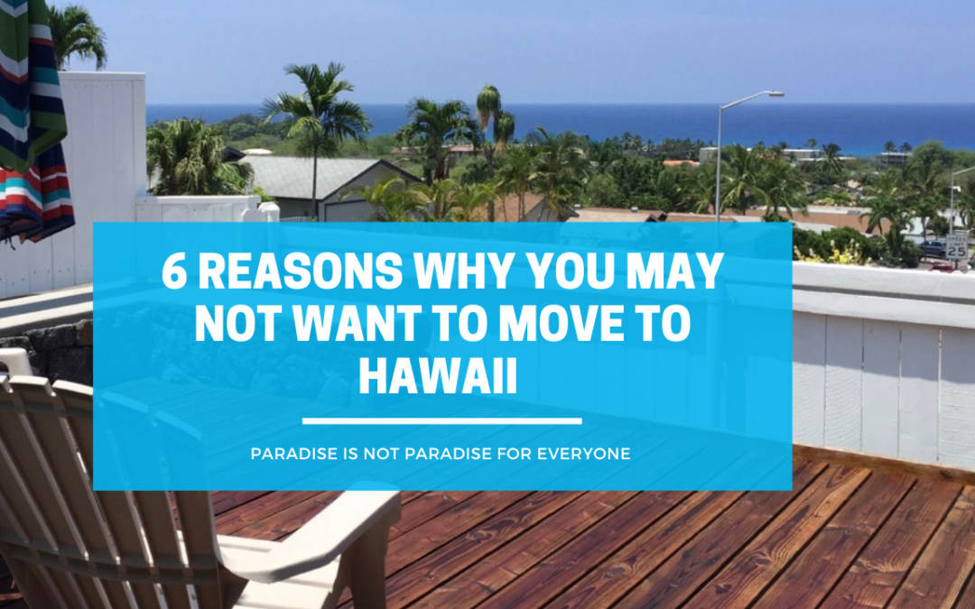 6 Reasons Why You May Not Want To Move to Hawaii