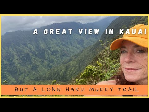 Discovering An Epic View in Kauai (but a Long Hard Muddy Trail!)